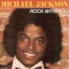 Michael Jackson - Rock With Em