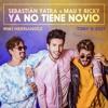 Sebastian Yatra Feat. Mau Y Ricky - Ya No Tiene Novio (Miki Hernandez & Tony D. Edit) Portada del disco