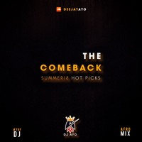 The Comeback - Summer 2018 Afrobeats mix by @_djayo