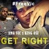 """ GET RIGHT "" AMG VIC FT KING OSF"