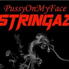 PussyOnMyFace - Stringaz