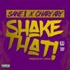 SANE1- SHAKE THAT (ft. Chary Ary of D-Block)prod. by J Muzik
