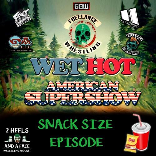 Snack Size - Wet Hot American Supershow - Freelance Wrestling