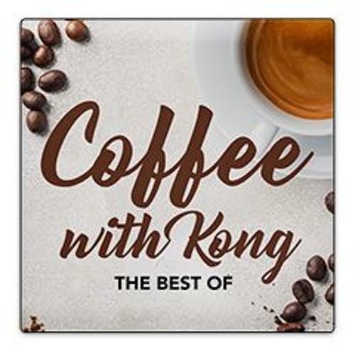 Coffee With Kong (The Best Of)