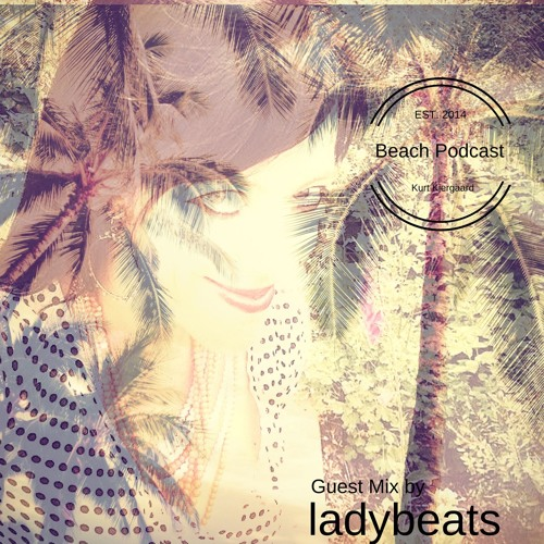 Beach Podcast  Guest Mix by ladybeats