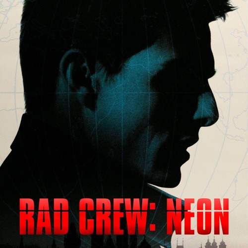 Rad Crew Neon S11E05: Your Mission, Should You Choose To Accept It