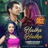 Halka Halka Unplugged - Neha Kakkar