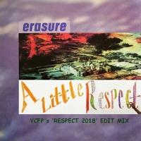 Erasure - A Little Respect (VCFP's 'Respect 2018' Edit Mix)