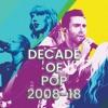 DECADE OF POP  The Megamix (2008 - 2018)