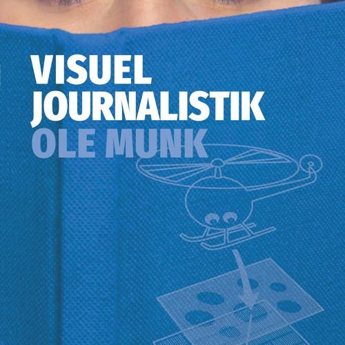 Mennesker og medier, P1 2018-08-17: Kurt Strand interviewer Ole Munk om hans bog VISUEL JOURNALISTIK