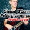 Nothing compares 2 U ( Sinéad O'Connor / Prince french cover )