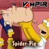 V4mpiR - Spider-Pig (The Simpsons Movie theme)
