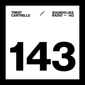 Trent Cantrelle - Sounds Like Radio 143 2018-08-18 Artwork