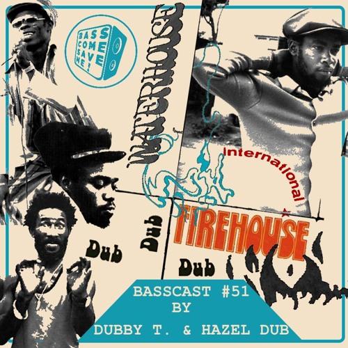 BASSCAST #51 by Dubby T. & Hazel Dub