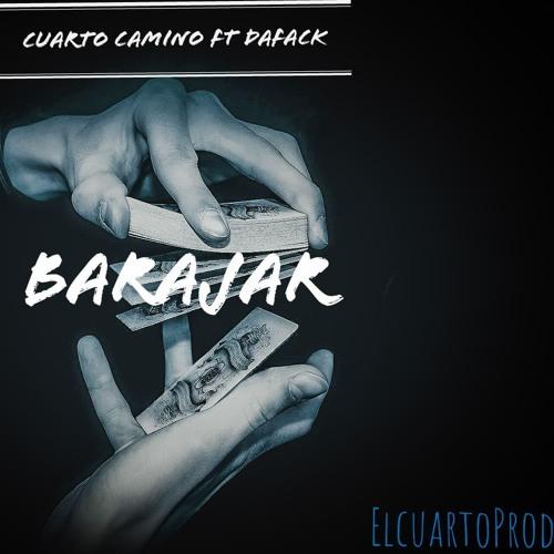 Barajar - Cuarto Camino Crew Ft Dafack (ElCuartoProd.) by ...