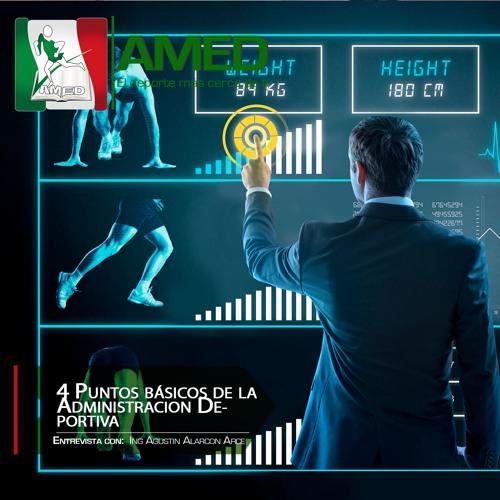 Podcast 215 AMED - Los 4 Puntos Básicos Que Debes Saber Saber De La Administración Deportiva