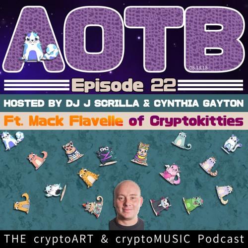 Episode 22 | Featuring Mack Flavelle of Cryptokitties