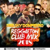 2018 LATEST REGGAETON CLUB MIX DEEJAY DONPEDRO FT Daddy_Yankee_Nicky_Jam,J._Balvin,Enrique_Iglesias
