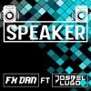 Josbel Lugo & Fx Dan - Speaker (Original Mix)