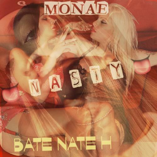 BATE NATE H x MONAE - NASTY