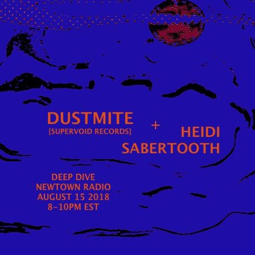 DeepDive With DUSTMITE And Heidi Sabertooth EP43 8 15 18