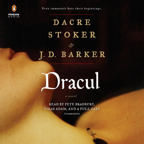 Dracul by Dacre Stoker, JD Barker, read by Pete Bradbury, Vikas Adam, Various