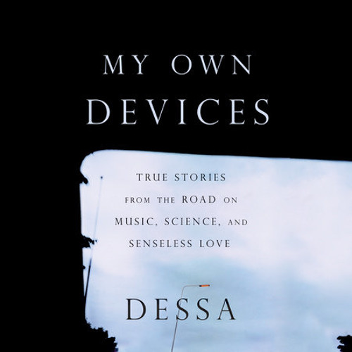 My Own Devices by Dessa, read by Dessa