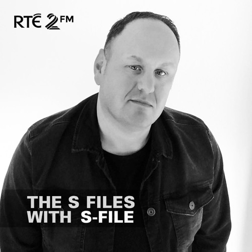 The S Files with S-File [RTE 2FM] (19.08.2018) #002