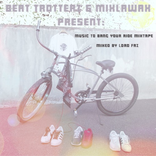Lord Faz - Music To Bang Your Ride Mixtape