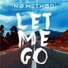 No Method - Let Me Go (Xirex intro edit)