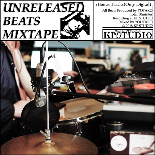 Unreleased Beats Mixtape + 4 Bonus Beats on Bandcamp by