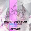 God's Plan (Holy Goof Bootleg) [TVNDRA Flip]