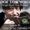 Ep 36: TOMB OF THE CYBERMEN