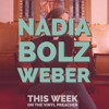 Download Our 100th Episode with guest, Nadia Bolz-Weber (Ep. 100 - 08.26.2018) Mp3