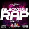 🔥Seleção Rap 2018 Vol.07🔥 (★Lançamentos Hits +Tocados Agosto/Setembro Para Paredão★) Portada del disco