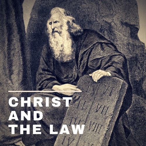 Christ and the Law