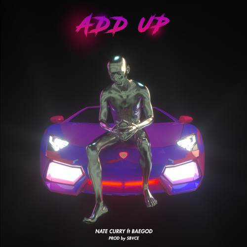 Nate Curry Ft. Baegod - Add Up (Prod By Sbvce)
