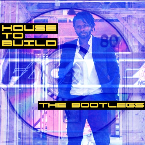 House to Build The Bootlegs