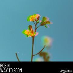 Robin - Way Too Soon