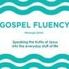 Gospel Fluency Part 3 - Dealing With Guilt - Ps Adam Dodds - 19/08/2018