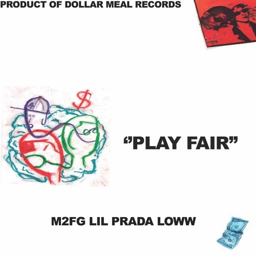 M2FG FT LIL PRADA LOWW - PLAY FAIR