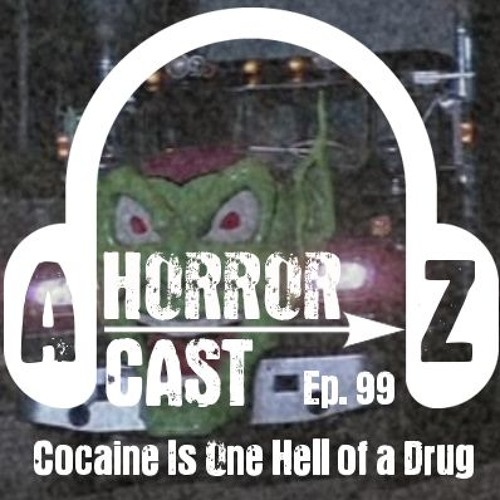 Ep 99 - Maximum Overdrive - Cocaine is a Hell of a Drug