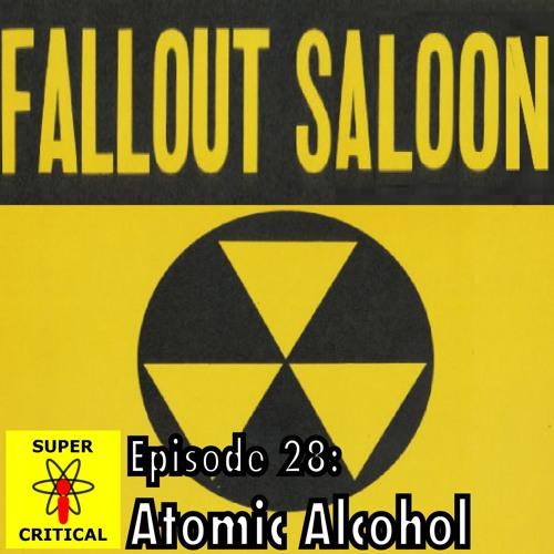 Episode 28: Atomic Alcohol