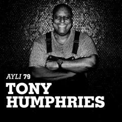 AYLI Podcast #79 - Tony Humphries