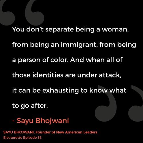 EPISODE THIRTY-EIGHT | Sayu Bhojwani, Founder of New American Leaders