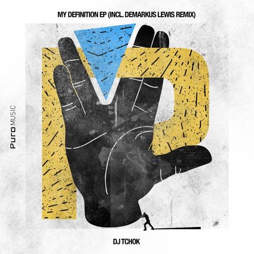 PMD016 - DJ Tchok - My Definition EP (Incl. Demarkus Lewis Remix)