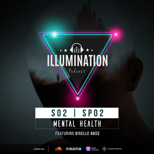 Illumination Special: Mental Health with Giselle Dass