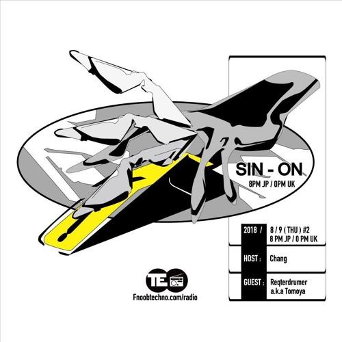 SIN-ON #2 reqterdrumer dj mix 20180809
