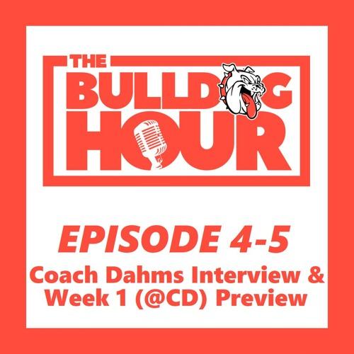 The Bulldog Hour, Episode 4-5: Coach Dahms Interview & Week 1 Preview