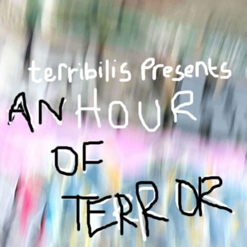 terribilis: an hour of terror